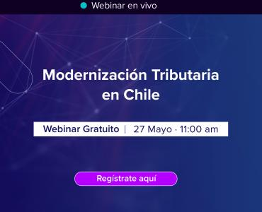 Modernización Tributaria en Chile + Video y Presentación